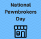 12062016_national-pawnbrokers-day