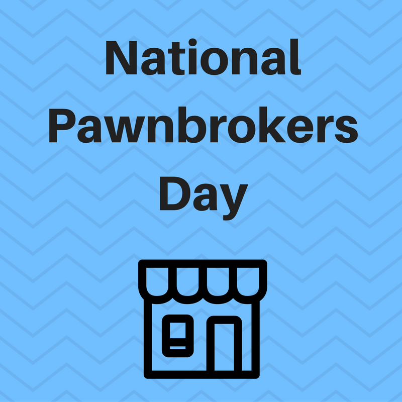 National Pawnbrokers Day - Property Room Blog